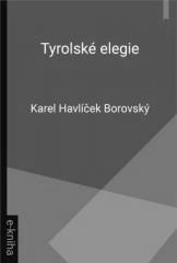 Karel Havlíček Borovský: Tyrolské elegie. Klikněte pro více informací.