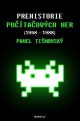 Pavel Tišnovský: Prehistorie počítačových her (1958–1988). Klikněte pro více informací.