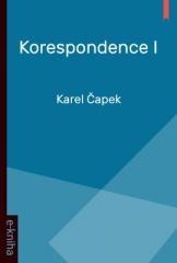 Karel Čapek: Korespondence I. Klikněte pro více informací.