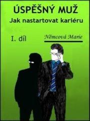Marie Němcová: Úspěšný muž Jak nastartovat kariéru. Klikněte pro více informací.