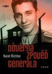 Karel Richter: Důvěrná zpověď generála. Klikněte pro více informací.