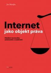 Ján Matejka: Internet jako objekt práva. Klikněte pro více informací.