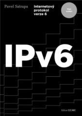 Pavel Satrapa: IPv6 (třetí vydání). Klikněte pro více informací.