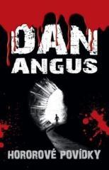 Dan Angus: Hororové povídky. Klikněte pro více informací.