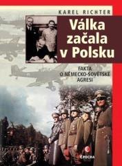 Karel Richter: Válka začala v Polsku - 2. vyd.. Klikněte pro více informací.