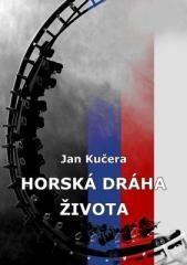Jan Kučera: Horská dráha života. Klikněte pro více informací.