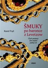 Karel Fryč: Šmuky po baronce z Lewetzow. Klikněte pro více informací.