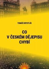Tomáš Krystlík: Co v českém dějepisu chybí. Klikněte pro více informací.