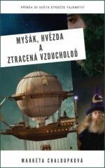 Markéta Chaloupková: Myšák, Hvězda a ztracená vzducholoď. Klikněte pro více informací.