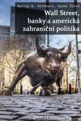 Hynek Řihák, Murray N. Rothbard: Wall Street, banky a americká zahraniční politika. Klikněte pro více informací.