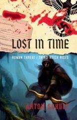 Anton Schulz: Lost in time: Roman Threat/ Third Reich Rises. Klikněte pro více informací.