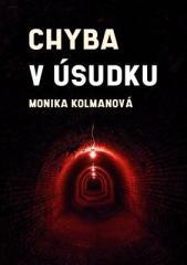 Monika Kolmanová: Chyba v úsudku. Klikněte pro více informací.