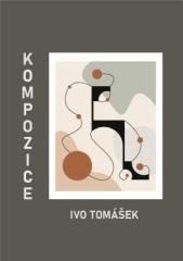 Ivo Tomášek: Kompozice. Klikněte pro více informací.