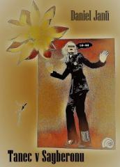 Janů Daniel: Tanec v Sayberonu. Klikněte pro více informací.