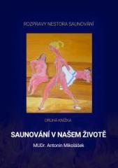 Antonín Mikolášek: Saunování v našem životě. Klikněte pro více informací.