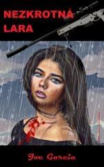 Joe Garcia: Nezkrotná Lara. Klikněte pro více informací.