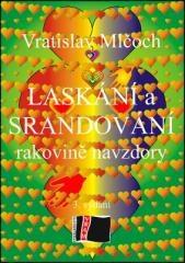 Vratislav Mlčoch: Laskání a srandování. Klikněte pro více informací.