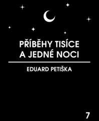 Petiška Eduard: Příběhy tisíce a jedné noci. Klikněte pro více informací.