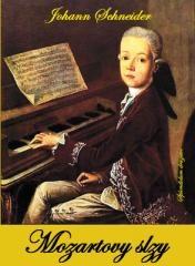 Johann Schneider: Mozartovy slzy. Klikněte pro více informací.