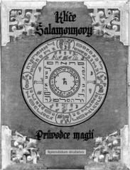 Johann Schneider: Klíče Šalamounovy - Průvodce magií. Klikněte pro více informací.