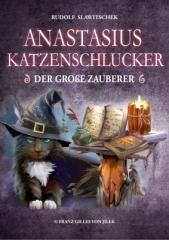 Rudolf Slawitschek: Anastasius Katzenschlucker, der große Zauberer. Klikněte pro více informací.