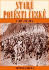 Alois Jirásek: Staré pověsti české. Klikněte pro více informací.