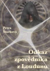 Petra Štarková: Odkaz zpovědníka z Loudunu. Klikněte pro více informací.