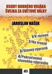 Jaroslav Hašek: Osudy dobrého vojáka Švejka za světové války. Klikněte pro více informací.