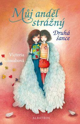 Můj anděl strážný : druhá šance / Victoria Schwabová ; přeložila Jitka Ircingová