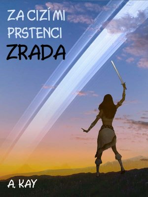 Za cizími prstenci - ZRADA
