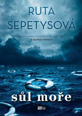 Sůl moře / Ruta Sepetysová ; přeložil Petr Eliáš